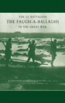 1st Battalion the Faugh-a-Ballaghs in the Great War (The Royal Irish Fusiliers.)