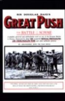 Sir Douglas Haig's Great Push. The Battle of the Somme