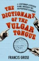 The Dictionary of the Vulgar Tongue