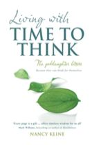 Living with Time to Think