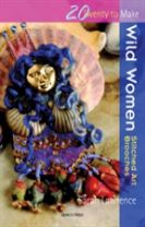 Twenty to Make: Wild Women - Stitched Art Brooches