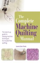 The Complete Machine Quilting Manual