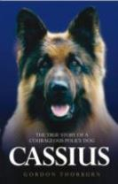 Cassius, the True Story of a Courageous Police Dog