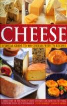 Cheese: a Visual Guide to 400 Cheeses With 150 Recipes