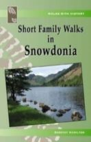 Walks with History Series: Short Family Walks in Snowdonia
