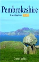 Compact Wales: Pembrokeshire - Its Present and Its past Explored
