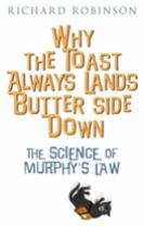 Why the Toast Always Lands Butter Side Down etc