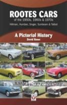 Rootes Cars of the 50s, 60s & 70s - Hillman, Humber, Singer, Sunbeam & Talbot