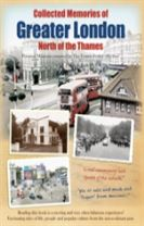 Collected Memories Of Greater London - North Of The Thames
