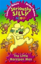 Seriously Silly Colour: The Little Marzipan Man