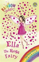 Rainbow Magic: Ella The Rose Fairy