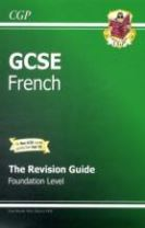 GCSE French Revision Guide - Foundation (A*-G Course)