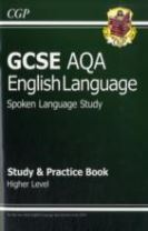GCSE English AQA Spoken Language Study & Practice Book - Higher (A*-G Course)
