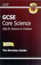 GCSE Core Science AQA B Revision Guide (with Online Edition) (A*-G Course)