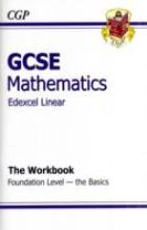 GCSE Maths Edexcel A Workbook - Foundation the Basics (A*-G Resits)