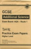 GCSE Additional Science AQA Route 1 Practice Papers - Higher (A*-G Course)