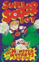 Super Soccer Boy and the Monster Mutants