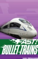 Fast! Bullet Trains
