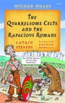 Wicked Wales: The Quarrelsome Celts and the Rapacious Romans
