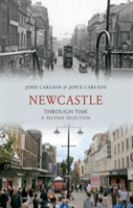 Newcastle Through Time A Second Selection