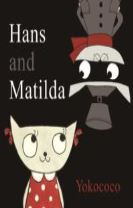 Hans and Matilda