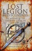 Lost Legion Rediscovered: The Mystery of the Theban Legion
