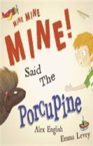 Mine Mine Mine Said the Porcupine