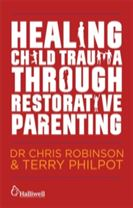 Healing Child Trauma Through Restorative Parenting