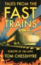 Tales from the Fast Trains