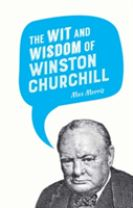 The Wit and Wisdom of Winston Churchill