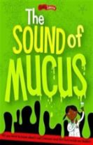 The Sound of Mucus