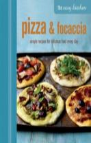 The Easy Kitchen: Pizza & Focaccia