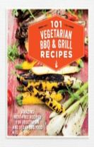 101 Vegetarian Grill & Barbecue Recipes