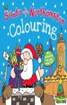 Santa is Coming to Northampton Colouring Book