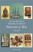 The Arts and Crafts of Napoleonic and American Prisoners of War