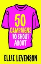 50 Campaigns to Shout About