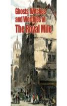 Ghosts, Witches and Worthies of the Royal Mile