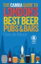 The CAMRA Guide to London's Best Beer, Pubs & Bars