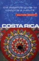 Costa Rica - Culture Smart! The Essential Guide to Customs and Culture