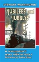 'Jubilees' and 'Jubblys': A Trainspotter's Story 1959-1964