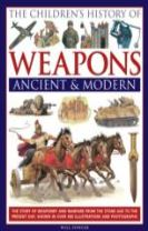 Children's History of Weapons Ancient & Modern