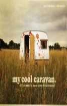 My Cool Caravan: An Inspriational Guide to Retro-Style Caravans