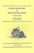 Concise Dictionary of House Building Terms (Arranged by Trades)