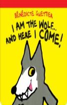 I am the Wolf and Here I Come!