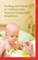 Feeding and Nutrition in Children with Neurodevelopmental Disability