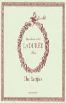 Laduree: The Recipes