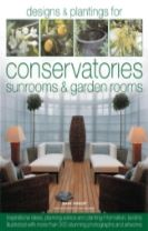 Designs and Plantings for Conservatories, Sunrooms and Garden Rooms