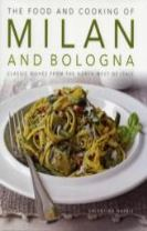 Food and Cooking of Milan and Bologna