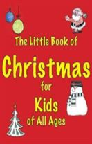 The Little Book of Christmas for Kids of All Ages