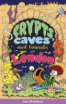 Crypts, Caves and Tunnels of London
